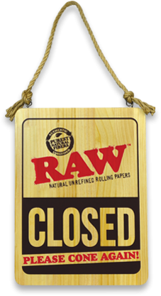RAW® Sign - OPEN/CLOSED